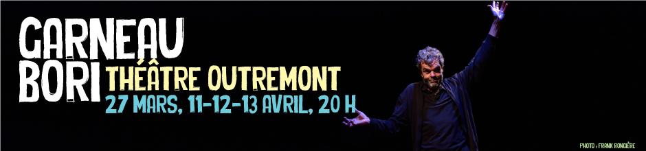Garneau / Bori au Théâtre Outremont